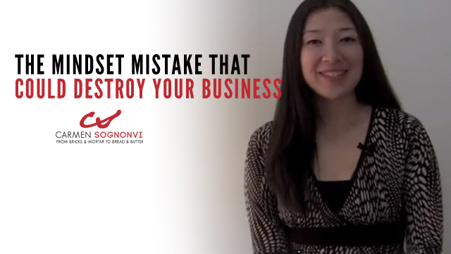 The Mindset Mistake That Could Destroy Your Business