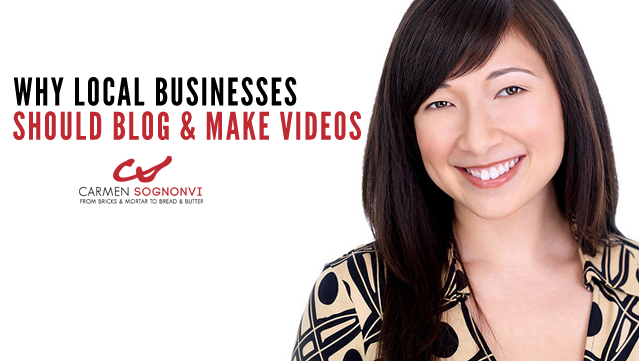 Why Local Businesses Should Be Blogging and Creating Videos