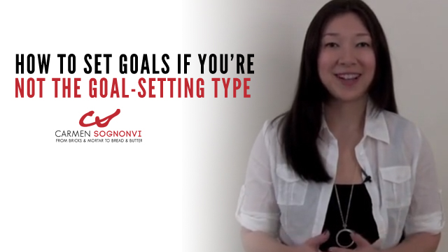 How to Set Goals (Even If You're Not the Goal Setting Type)