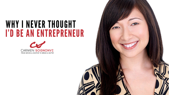 Why I Never Thought I'd Be an Entrepreneur