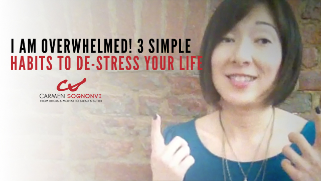 I Am Overwhelmed! 3 Simple Habits to De-Stress Your Life