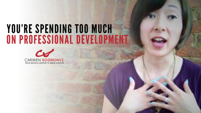 You're Spending Too Much Money on Professional Development